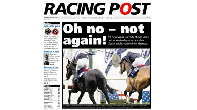 Racing Post Front Page 260503oh no - not again! - its deja vu Six Perfections loses out to Yesterday Mirrorpix